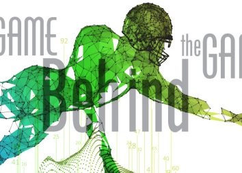 The Game Behind the Game: Data analytics, the NBA, MLB, and NFL—is football behind the times?