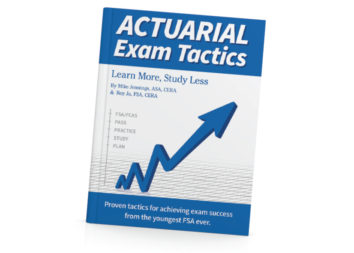 Actuarial Exam Tactics: Learn More, Study Less