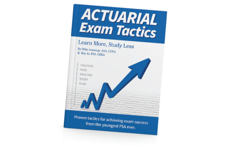 Actuarial Exam Tactics: Learn More, Study Less